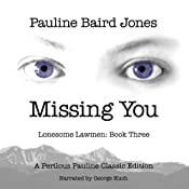 Missing You: Lonesome Lawmen, Book 3 | [Pauline Baird Jones]