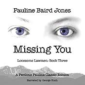 Missing You: Lonesome Lawmen, Book 3 | [Pauline Baird Jones]