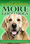 More Good Dogs: More Stories About Go...