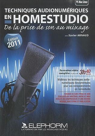 Techniques audionumeriques en Homestudio - De la prise de son au mixage.