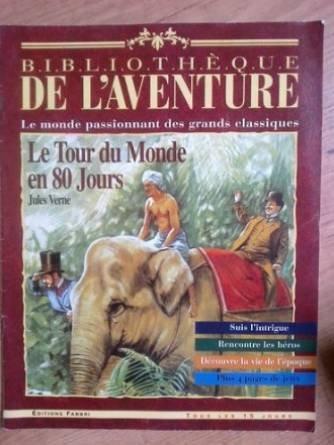 Revue Bibliotheque De L' Aventure Le Monde Passionnant Des Grands Classiques Le Tour Du Monde En 80 Jours