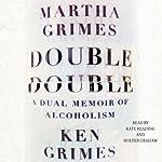 Double Double: A Dual Memoir of Alcoholism | Martha Grimes,Ken Grimes