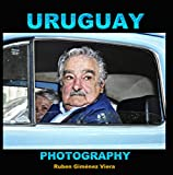 img - for URUGUAY PHOTOGRAPHY Ruben Gim nez Viera (Spanish Edition) book / textbook / text book