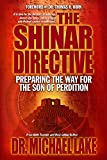 The Shinar Directive: Preparing the Way for the Son of Perditions Return