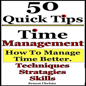 Time Management: 50 Tips on How to Manage Time Better Audiobook