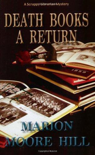 Death Books a Return: A Scrappy Librarian Mystery (Scrappy Librarian Mystery series)