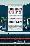 Hidden City: Adventures and Explorati...