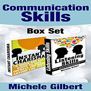 The Communication Skills Box Set: Instant Charisma and Listening Skills - Talk, Impress, and Make Anyone Like You; and Master the Art of Listening and Communication Audiobook