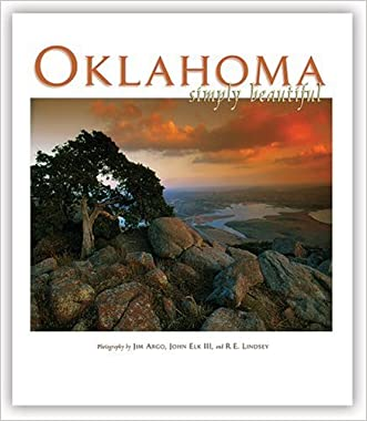 Oklahoma Simply Beautiful written by photography by Jim Argo