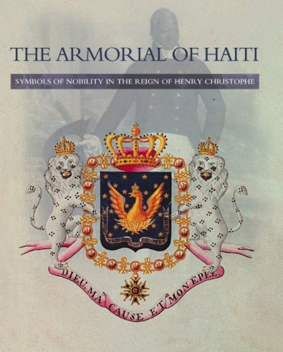 The Armorial of Haiti: Symbols of Nobility in the Reign of Henry Christophe 518fGL0mQPL._SL500_