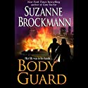 Bodyguard (       UNABRIDGED) by Suzanne Brockmann Narrated by Carrington MacDuffie
