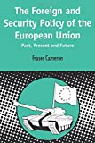 img - for Foreign and Security Policy of the European Union (Contemporary European Studies) by Fraser Cameron (1999-11-01) book / textbook / text book