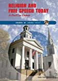 img - for Religion and Free Speech Today: A Pro/Con Debate (Issues in Focus Today) book / textbook / text book