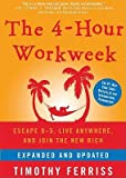 The 4-Hour Workweek: Escape 9-5, Live Anywhere, and Join the New Rich   [4 HOUR WORKWEEK UPDATED/E 11D] [Compact Disc]
