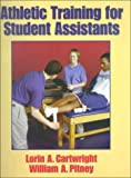 img - for Athletic Training for Student Assistants by Cartwright, Lorin A., Pitney, William A. (1999) Paperback book / textbook / text book