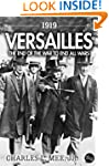 1919 Versailles: The End of the War t...