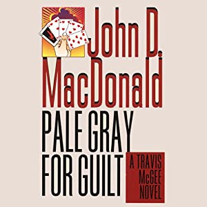 Pale Gray for Guilt: A Travis McGee Novel, Book 9 | [John D. MacDonald]