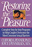 Restoring the Pleasure: Complete Step-by-Step Programs to Help Couples Overcome the Most Common Sexual Barriers