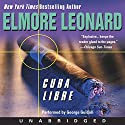 Cuba Libre (       UNABRIDGED) by Elmore Leonard Narrated by George Guidall