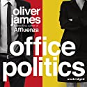 Office Politics Audiobook by Oliver James Narrated by Paul Blake
