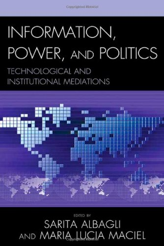 Information, Power, and Politics: Technological and Institutional Mediations (Critical Media Studies)