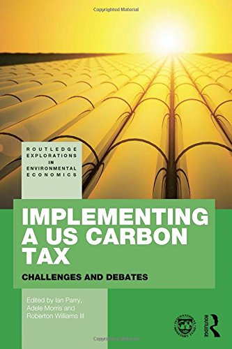 Implementing a US Carbon Tax: Challenges and Debates (Routledge Explorations in Environmental Economics) (Carbon Accounting compare prices)
