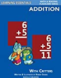 Addition Flash Cards: Addition Facts with Critters (Learning Essentials Math & Reading Flashcard Series)