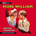 Just William - More William (       UNABRIDGED) by Richmal Crompton Narrated by Martin Jarvis