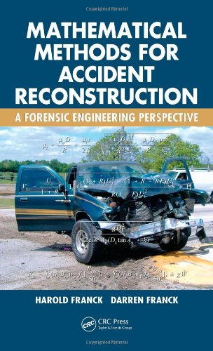 Mathematical Methods For Accident Reconstruction: A Forensic Engineering Perspective
