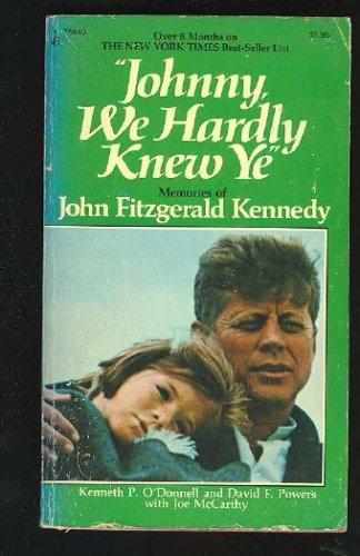 Johnny, We Hardly Knew Ye, Kenneth P. O'Donnell, David F. Powers, Joe McCarthy