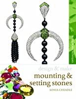 Mounting and Setting Stones (Design and Make)