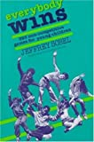 Everybody Wins: 393 Non-Competitive Games for Young Children (0802772374) by Jeffrey Sobel