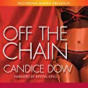 Off the Chain (       UNABRIDGED) by Candice Dow Narrated by Krystal King