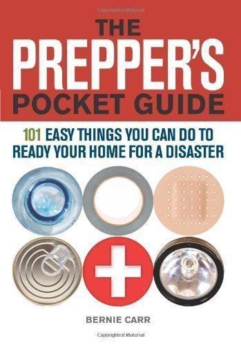 The Prepper's Pocket Guide: 101 Easy Things You Can Do to Ready Your Home for a Disaster by Carr, Bernie (1st (first) Edition) [Paperback(2011)]