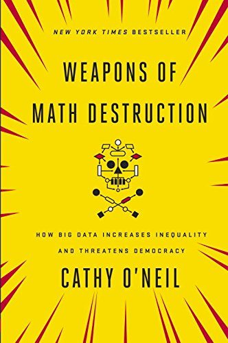 Weapons of Math Destruction: How Big Data Increases Inequality and Threatens Democracy (Weapon Engineering compare prices)