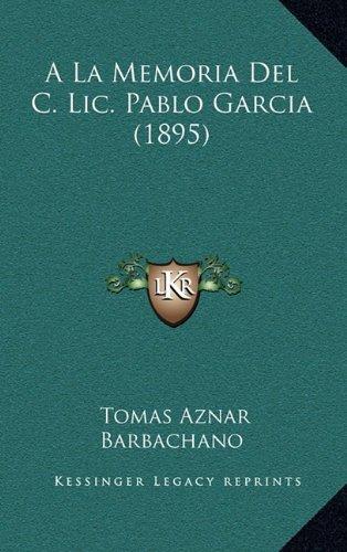 a la Memoria del C. LIC. Pablo Garcia (1895)