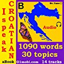 I Speak Croatian (with Mozart) - Basic Volume (       UNABRIDGED) by Dr. I'nov Narrated by 01mobi.com