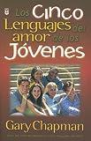Cinco Lenguajes De Amor De Los Jovenes, Los (Spanish Edition) [Paperback]