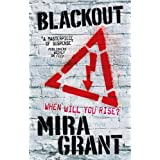 Blackout: The Newsflesh Trilogy: Book 3by Mira Grant