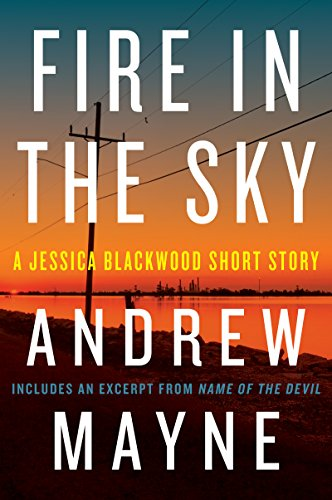 Fire in the Sky: A Jessica Blackwood Short Story, by Andrew Mayne