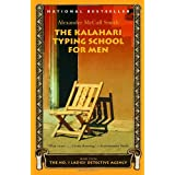 The Kalahari Typing School for Men (No. 1 Ladies' Detective Agency, Book 4) ~ Alexander McCall Smith