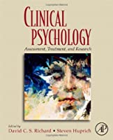 Clinical Psychology: Assessment, Treatment, and Research
