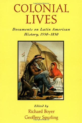 Colonial Lives: Documents on Latin American History,...