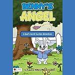 Benny's Angel: A God's Secret Garden Adventure | Laura Allen Nonemaker