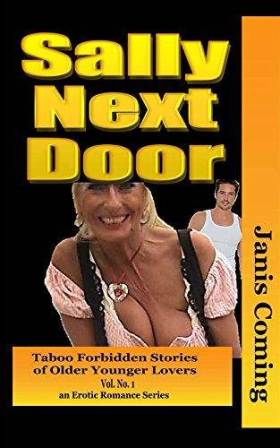 Sally Next Door: Volume 1 (Taboo Forbidden Stories of Older Younger Lovers)
