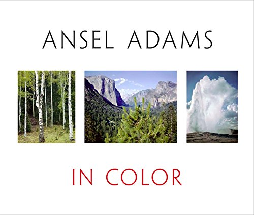Ansel Adams In Color: Revised and Expanded Edition