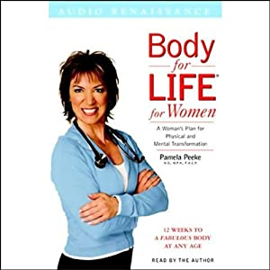 Body for Life for Women: 12 Weeks to a Fabulous Body at Any Age | [Pamela Peeke, M.P.H., F.A.C.P.]