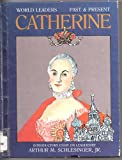 Catherine the Great (World Leaders Past and Present)