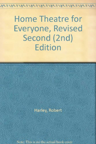 Home Theatre for Everyone, Revised Second (2nd) Edition PDF