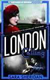 Sara Sheridan London Calling: A Mirabelle Bevan Mystery